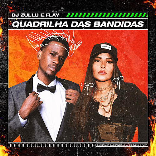 Quadrilha das Bandidas by DJ Zullu