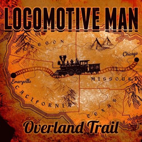 Locomotive Man - Overland Trail de Rusco Family Music