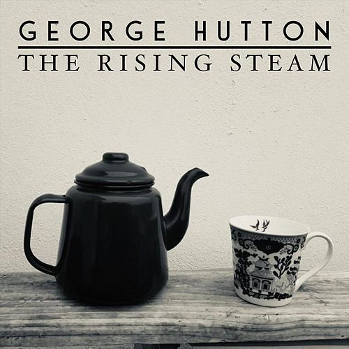 The Rising Steam by George Hutton