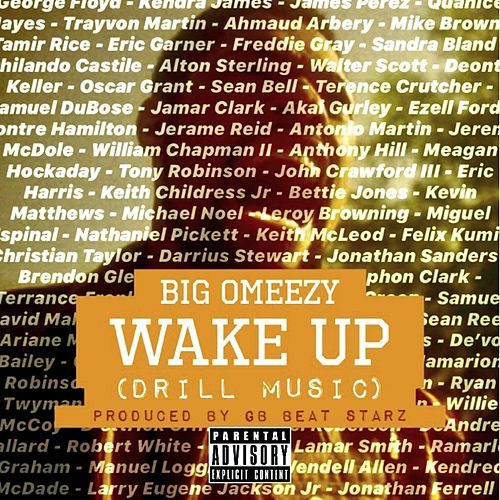 Wake Up (Drill Music) by Big Omeezy