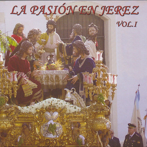 La Pasión en Jerez Vol. 1 de German Garcia