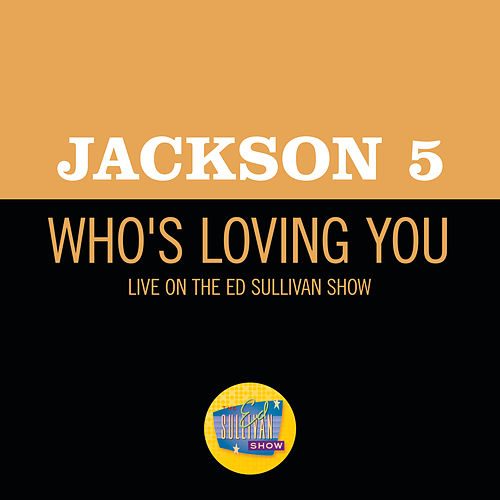 Who's Loving You (Live On The Ed Sullivan Show, December 14, 1969) by The Jackson 5