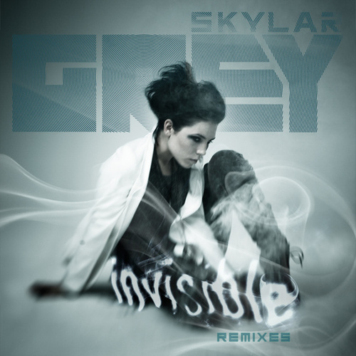 Invisible (Remixes) by Skylar Grey