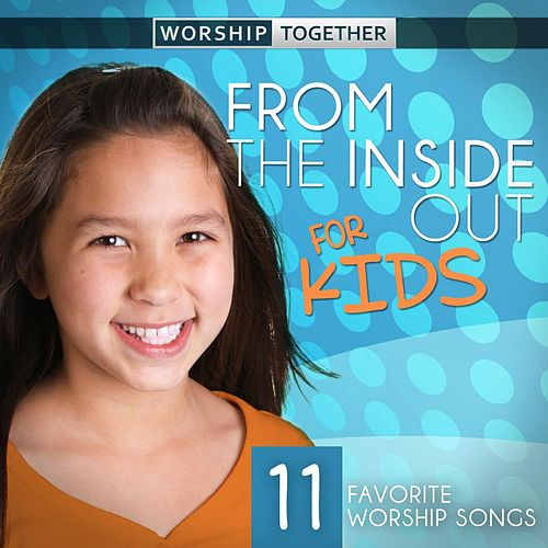 From The Inside Out For Kids de Worship Together Kids