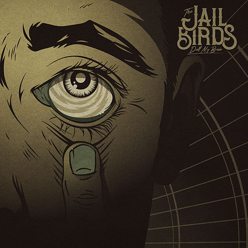 Dull My Brain de The Jailbirds