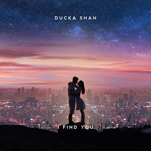 I Find You by Ducka Shan