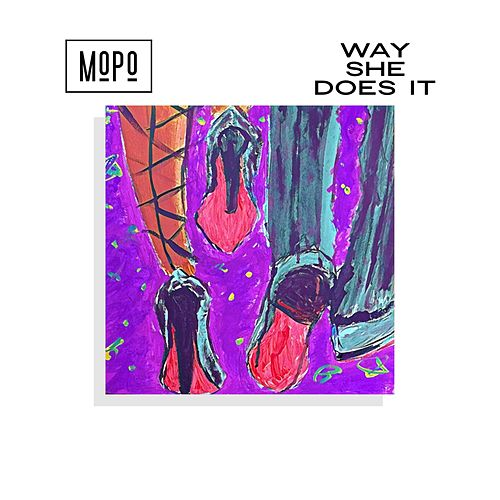 Way She Does It by Mopo