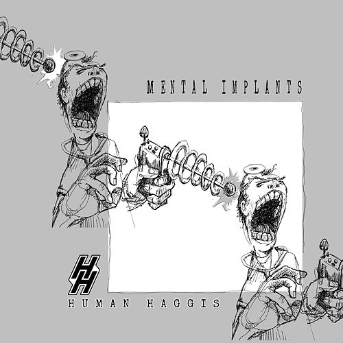 Mental Implants by Human Haggis
