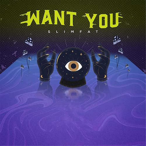 Want You by SlimFat