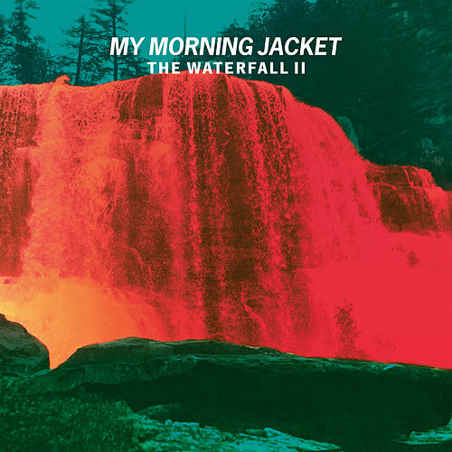 The Waterfall II by My Morning Jacket