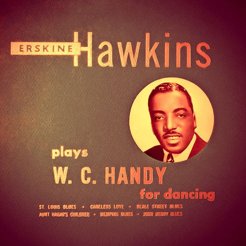 Plays W. C. Handy for Dancing von Erskine Hawkins