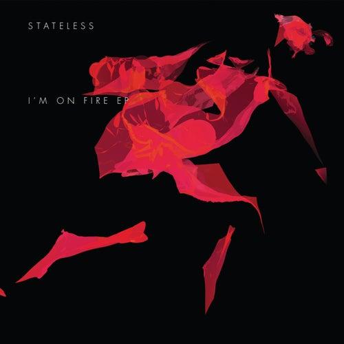 I'm On Fire de Stateless