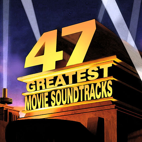 47 Greatest Movie Soundtracks von Various Artists