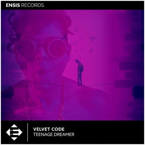 Teenage Dreamer by Velvet Code