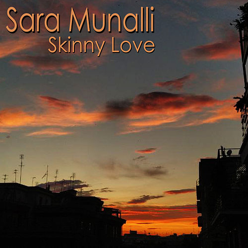 Skinny Love (Cover Version) de Sara Munalli