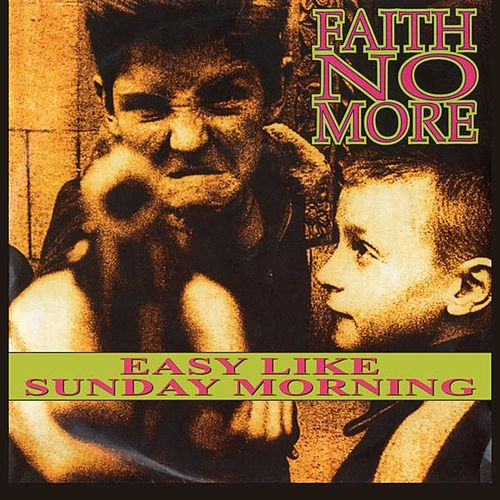 Easy Like Sunday Morning by Faith No More