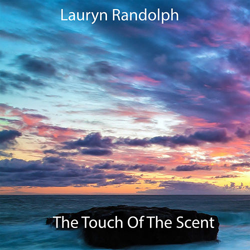 The Touch Of The Scent von Lauryn Randolph
