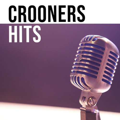 Crooners Hits by Various Artists