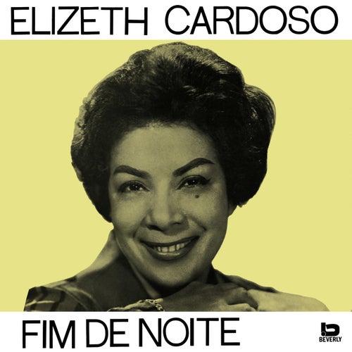 Fim De Noite von Elizeth Cardoso