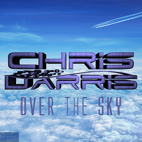 Over The Sky by Chris Darris