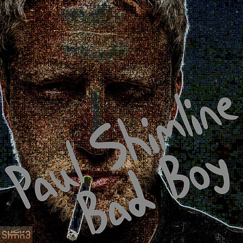 Bad Boy by Paul Shimline