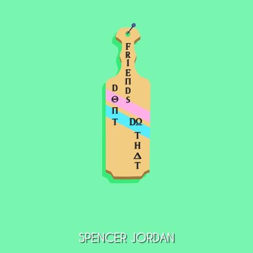 Friends Don't Do That de Spencer Jordan