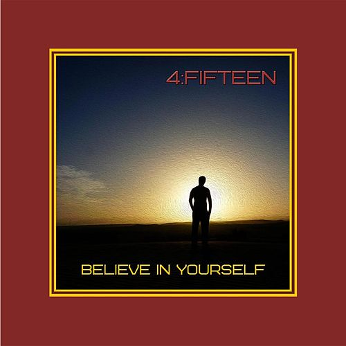 Believe in Yourself von 4FiFteen