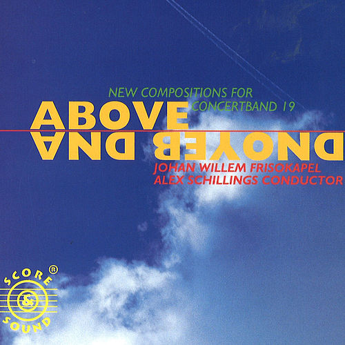 New Compositions For Concertband 19: Above And Beyond de Johan Willem Friso Kapel