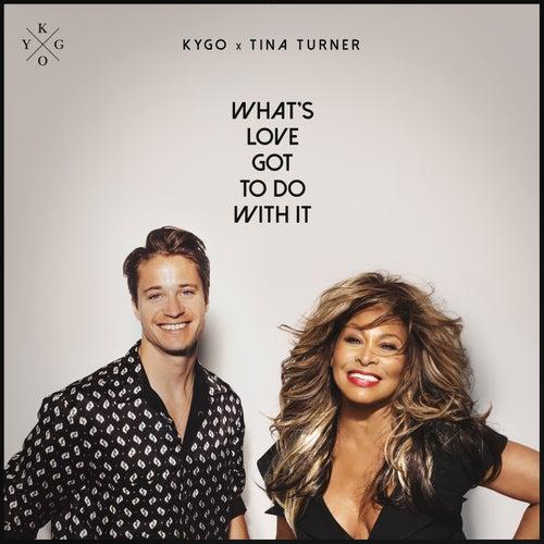 What's Love Got to Do with It von Kygo & Tina Turner