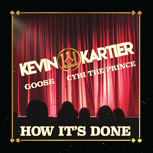 How It's Done (feat. Goose & Cyhi The Prynce) de Kevin Kartier