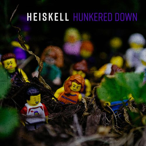 Hunkered Down by Heiskell