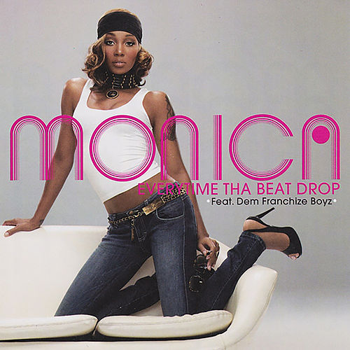 Everytime Tha Beat Drop EP by Monica