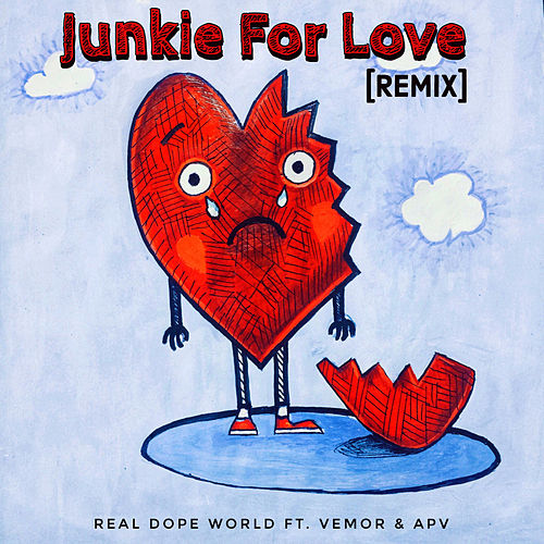 Junkie For Love (feat. Vemor & APV) (Remix) by Real Dope World