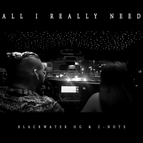All I Really Need by Blackwater OG