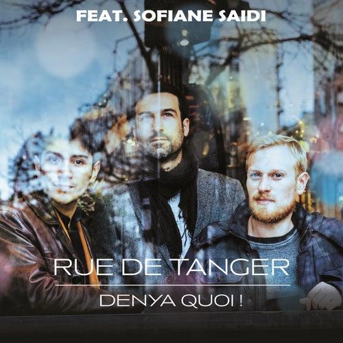 Denya quoi ! by Rue de Tanger