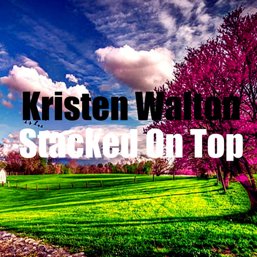 Stacked on Top von Kristen Walton