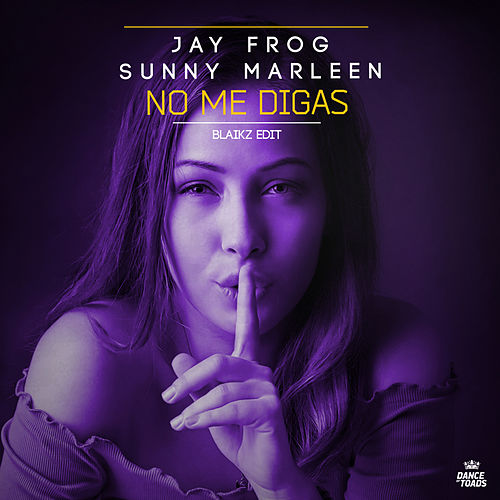 No Me Digas (Blaikz Edit) by Jay Frog