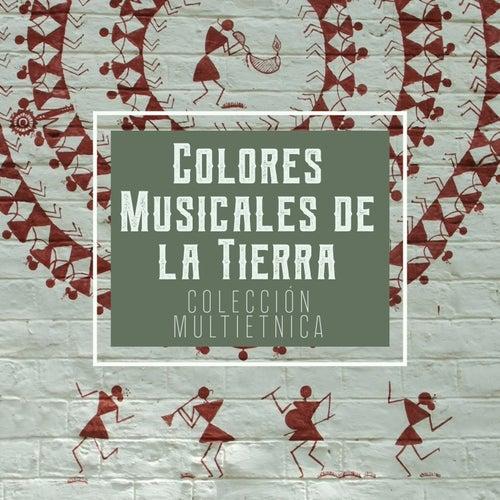 Colores Musicales de la Tierra: Colección Multiétnica by Various Artists
