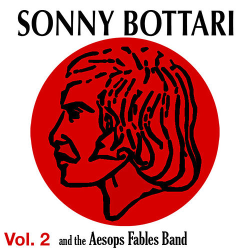 Sonny Bottari & The Aesop's Fables Band - Vol. 2 von Sonny Bottari