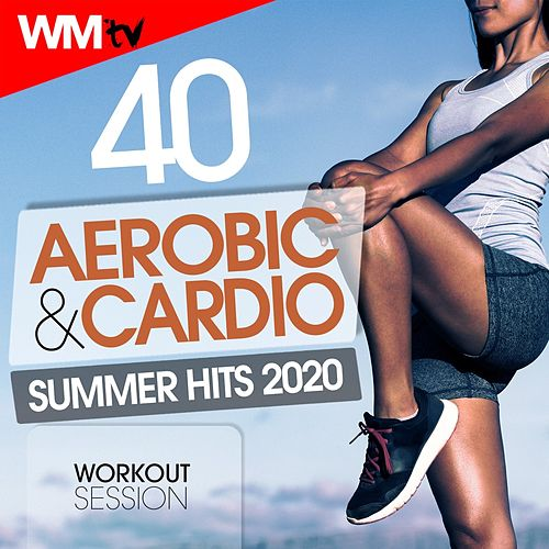 40 Aerobic & Cardio Summer Hits 2020 Workout Session (Unmixed Compilation for Fitness & Workout 128 Bpm / 32 Count) de Workout Music Tv
