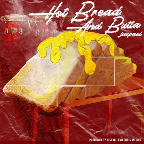 Hot Bread and Butta von JusPaul