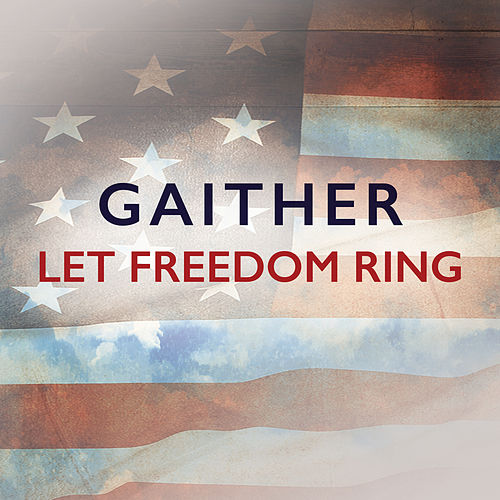 Gaither: Let Freedom Ring von Various Artists