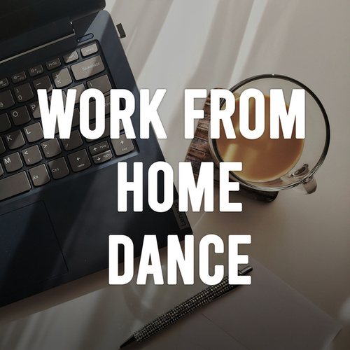 Work From Home Dance von Various Artists