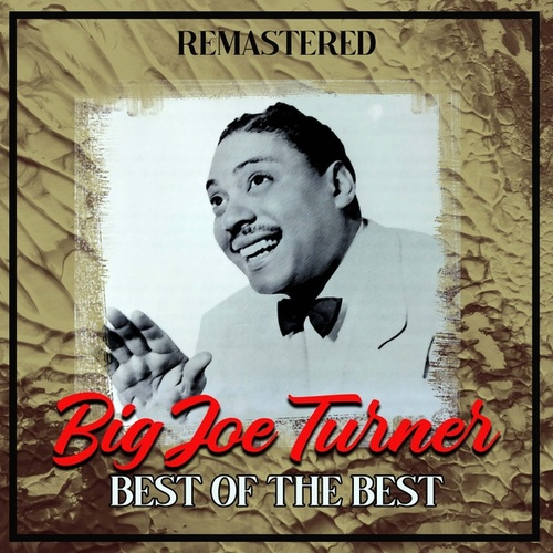 Best of the Best (Remastered) by Big Joe Turner