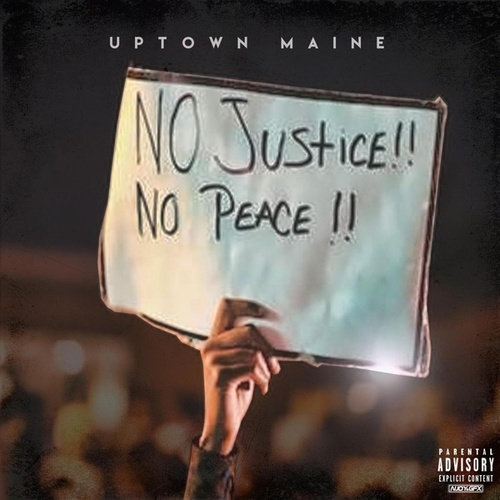 No Justice No Peace by Uptown Maine