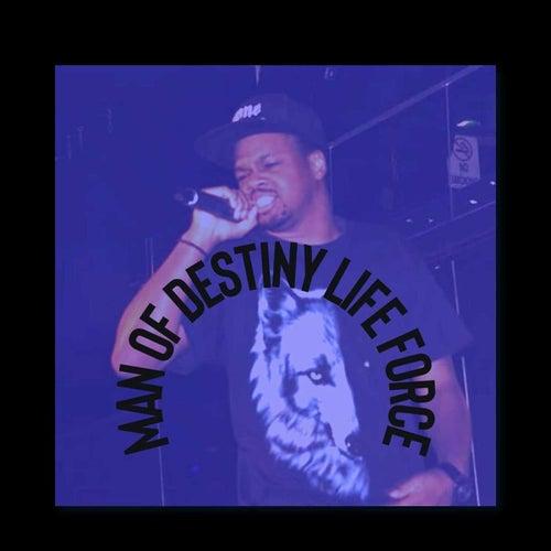 Life Force de Man Of Destiny