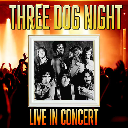 Live in Concert by Three Dog Night