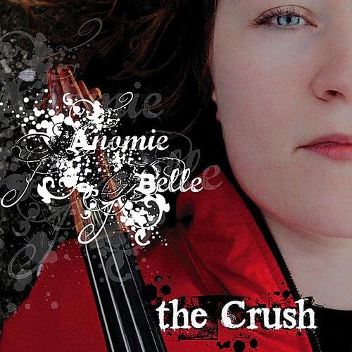 The Crush de Anomie Belle