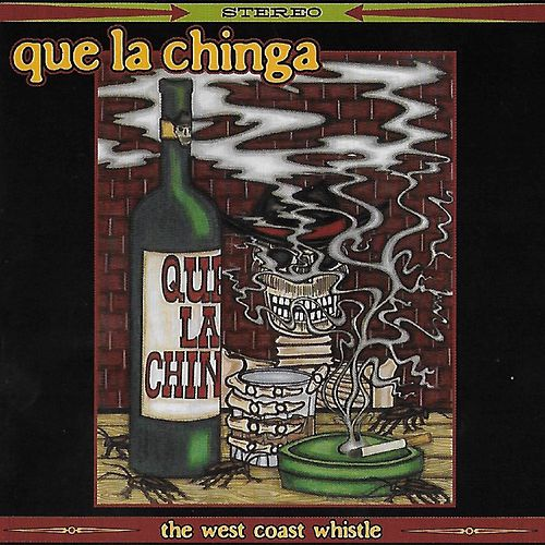 The West Coast Whistle by Que la Chinga