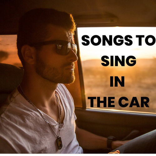 SONGS TO SING IN THE CAR by Various Artists
